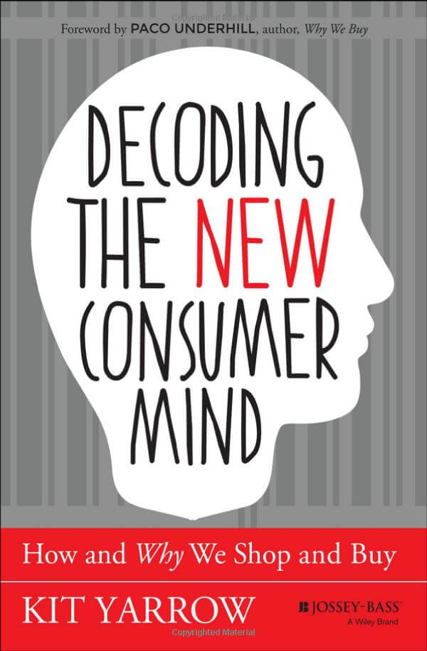 Decoding the new consumer mind by Yarrow