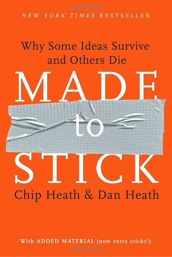 Made to stick by Heath and Heath