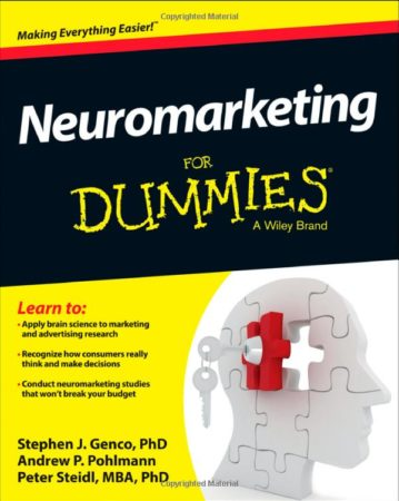 Neuromarketing for dummies by Genco and Pohlmann and Steidl