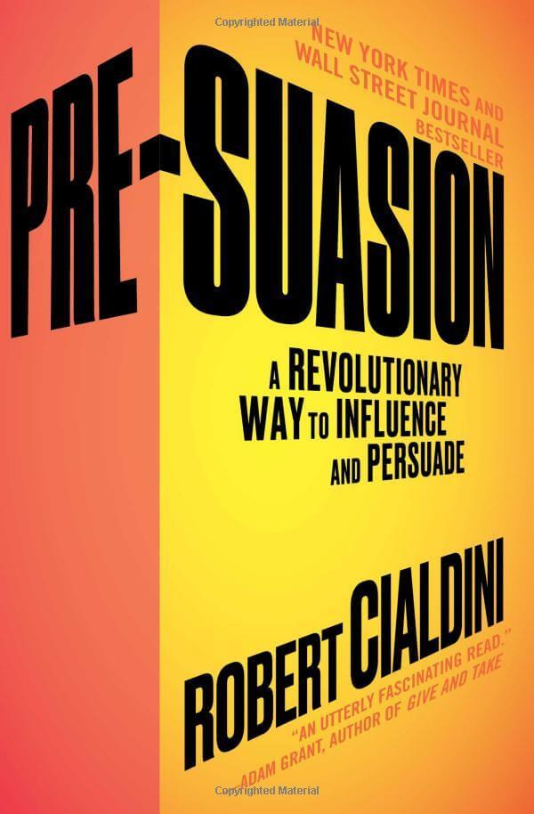 Pre-suasion by Cialdini