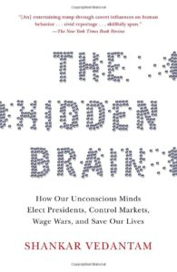 The hidden brain by Vedantam