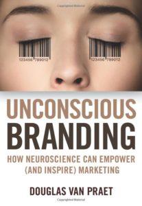 Unconscious Branding by van Praet